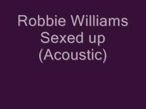 Robbie Williams-Sexed up (Acoustic)