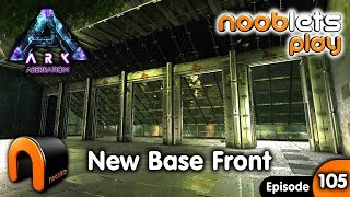 ARK Aberration NEW BASE FRONT Nooblets play Ep105