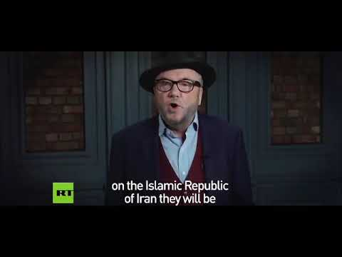"""Fire on Iran will open the gates of hell"""" George Galloway"""""""
