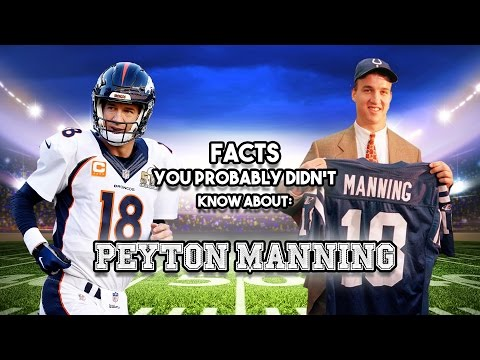 Peyton Manning: 20 Facts You Probably Didn