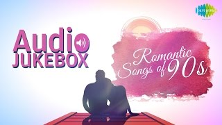 Romantic Songs of 90s | Old Hindi Love Songs | Audio Jukebox