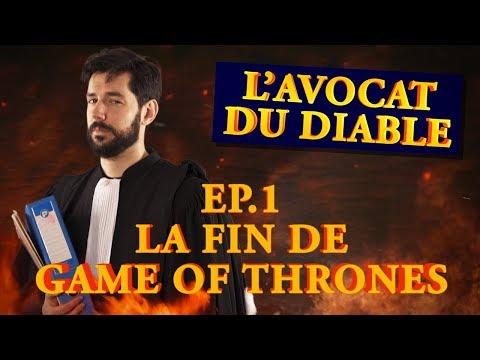 L'avocat du Diable - Ep01: Game of Thrones, une fin merdique ?