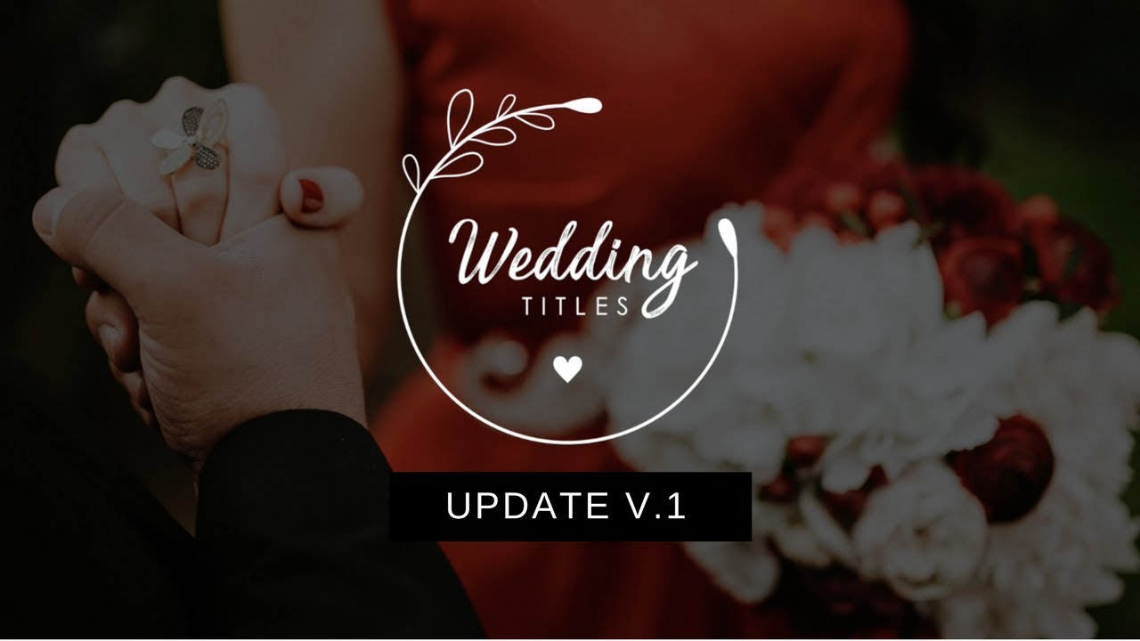 Wedding Titles Update V1 Fcpx Templates Youtube