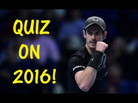Quiz on 2016 ATP Tennis Year! - Testing Your Neurons