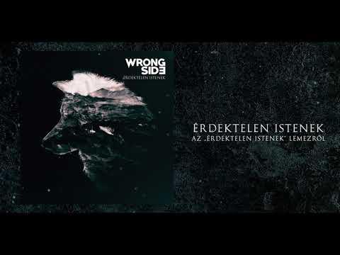 Wrong Side - Érdektelen Istenek (official audio)