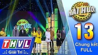 THVL | Cặp đôi hài hước Mùa 2 – Tập 13 FULL: Chung kết