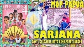 """EPEN CUPEN 4 Mop Papua : """"SARJANA"""""""