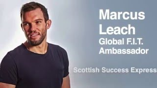Marcus Leach Global F.I.T Ambassador: Scottish Success Day