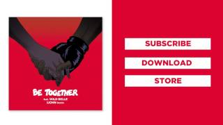 Major Lazer - Be Together (feat. Wild Belle) (Liohn Remix)