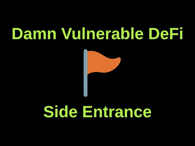 Side Entrance - Damn Vulnerable DeFi | CTF