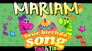 Tina&Tin Happy Birthday MARIAM 🍭 (Personalized Songs For Kids) 🚀