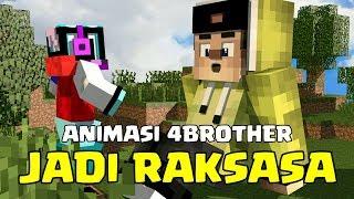 JADI RAKSASA! ANIMASI 4 BROTHER | ANIMASI  MINECRAFT INDONESIA