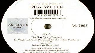 Larry Heard Presents: Mr. White ‎--The Sun Can't Compare