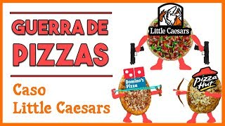 🍕 ¡Domino´s y Pizza Hut en peligro! | Caso Little Caesars