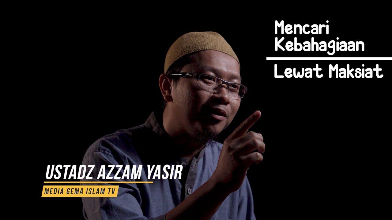Mencari Kebahagiaan Dalam Maksiat  - Ustadz Ahmad Azzam Yasir #MuslimReminder #Pacaran