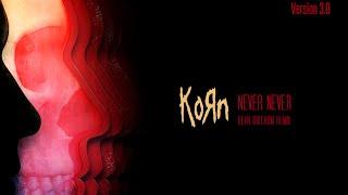 Korn - Never Never (Dean Birchum Remix) (V3.0) (2016)