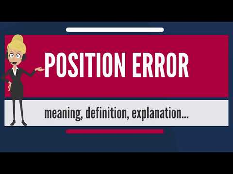 What is POSITION ERROR? What does POSITION ERROR mean? POSITION ERROR meaning & explanation