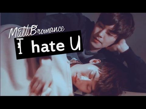 MultiBromance | I hate U