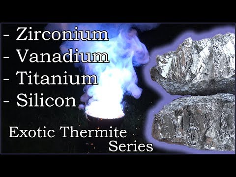 Exotic Thermite Series Ep. 3: Zirconium, Vanadium, Titanium, Silicon