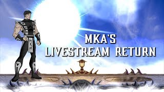 THE RETURN!   MKA's  Livestream #37