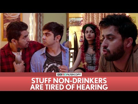 FilterCopy | Stuff Non-Drinkers Are Tired Of Hearing | Ft. Veer, Akash Deep and Madhu