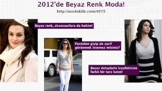 2012'de Beyaz Renk Moda!