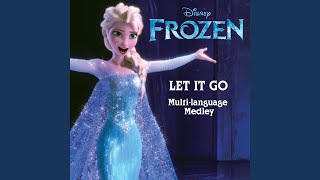 Let It Go (From Frozen / Multi Language Medley) YouTube Videos