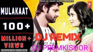 Mulakaat Dj Remix / Vijay Verma / Raj Mawar / Haryanvi Remix / DJ Premkishor