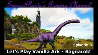 Bronto time & what a relief! - Ark: Survival Evolved - E3