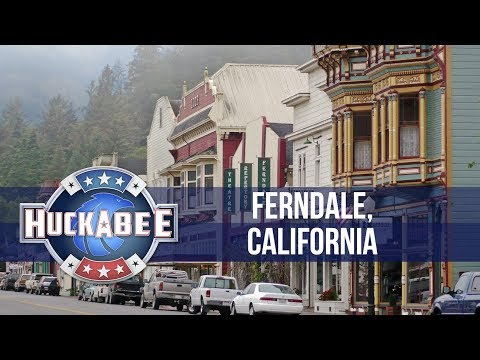 Ferndale, California | Our Kind Of Town | Huckabee