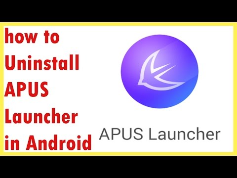 how to remove apus launcher    Uninstall APUS Launcher in Android