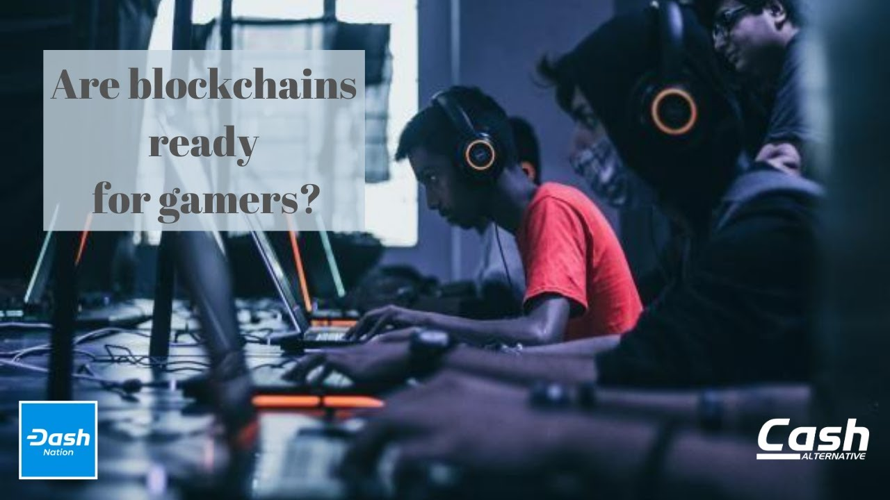 Are Blockchains Ready for Gamers?