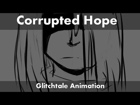 Corrupted Hope - Glitchtale Animation