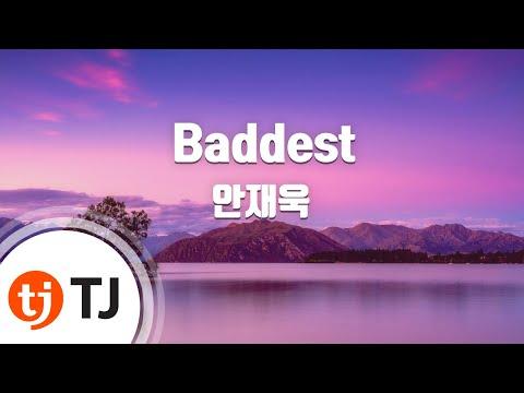 [TJ노래방] Baddest - 안재욱(An, Jae-Wook) / TJ Karaoke