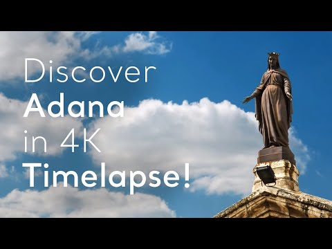 Turkey.Home - Discover Adana in 4K Timelapse!