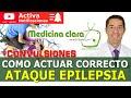 Convulsiones, ataque epiléptico | ¿Cómo actuar ante una crisis epiléptica?