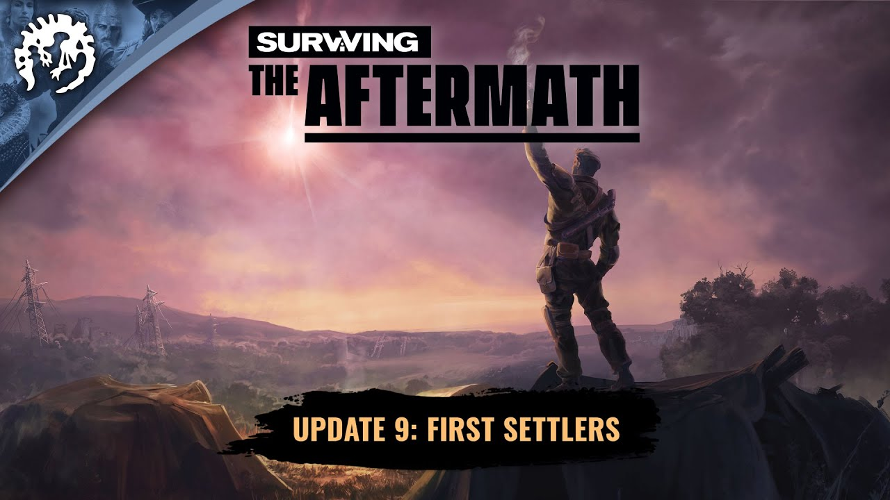 Surviving the Aftermath - Update 9: First Settlers Teaser