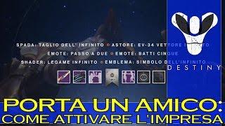 Destiny: Porta un Amico (COME ATTIVARE Impresa per Spada/Shader/Emote/Emblema ESCLUSIVI)