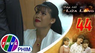 THVL | Dập tắt lửa lòng - Tập 44[1]: Thảo tố cáo hết mọi tội lỗi của Bích trước mặt mọi người