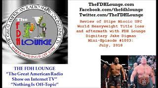 Mini-Episode #1003 - July 2018 - Stipe Miocic UFC Title loss aftermath