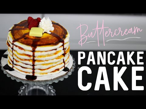 How to make a PANCAKE CAKE with Buttercream