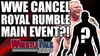 WWE Royal Rumble 2018 Main Event SCRAPPED! Chris Jericho WWE Update!   WrestleTalk News Nov. 2017