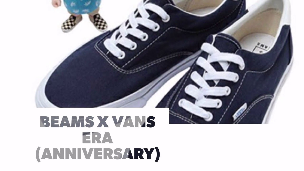 93aba4643ac BEAMS x VANS ERA (ANNIVERSARY)   S SNEAKERS - YouTube
