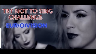 Try Not to Sing Challenge - Eurovision Edition