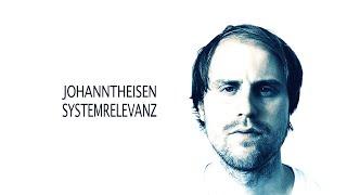 Johann Theisen – SYSTEMRELEVANZ