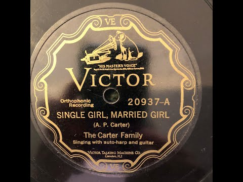 The Carter Family  Single Girl, Married Girl   VICTOR 20937 mp3