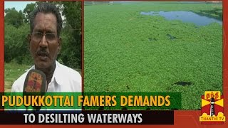 "Special News on ""Pudukkottai Farmers demands to Desilting Waterways"" - Thanthi TV"