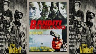 Бандиты в Милане. Фильм о жестокой банде грабителей. Драма, криминал