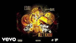 Edai - All I Know (Audio) ft. Lil Durk