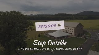 How to Film a Rainy Day Wedding - David and Kelly Wedding - BTS Wedding Vlog Ep. 7
